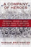 A Company of Heroes: Personal Memories about the Real Band of Brothers and the Legacy They Left Us - Marcus Brotherton