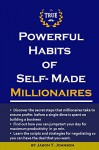 Powerful Habits of Self-Made Millionaires: Effective Habits That Will Help You Earn More - Johnson JT
