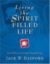 Living the Spirit-Filled Life: Personal Discovery for Spirit-Changed Living - Jack Hayford