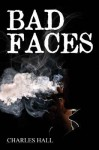 Bad Faces - Charles Hall