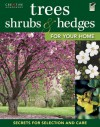 Trees, Shrubs & Hedges for Your Home: Secrets for Selection and Care - Creative Homeowner