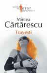 Travesti: Roman - Mircea Cărtărescu