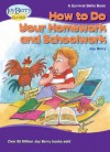 How To Do Your Homework and Schoolwork (Survival Skills) - Joy Berry