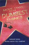 Movie Stars Do the Dumbest Things - Margaret Moser, Bill Crawford, Michael Bertin