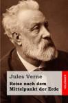 Reise nach dem Mittelpunkt der Erde (German Edition) - Jules Verne