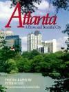 Atlanta: A Brave and Beautiful City: Photographs - Peter Beney, Celestine Sibley