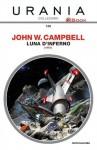 Luna d'inferno - John W. Campbell Jr., Sen Schlumper, Beata della Frattina, Giorgio Monicelli