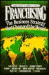 Franchising: The Business Strategy That Changed the World - Carrie Shook, Robert L. Shook