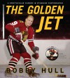 The Golden Jet - Bobby Hull, Bob Verdi
