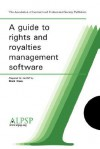 A Guide to Rights and Royalties Management Software - Mark E. Ware