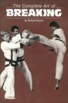 The Complete Art of Breaking - Richard Byrne