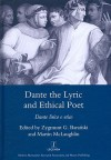 Dante the Lyric and Ethical Poet: Dante Lirico E Etico - Zygmunt G. Baranski, Martin L. McLaughlin
