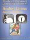 Student Distance Learning Manual to accompany Healthy Living Road to Wellness Telecourse - Cindy L. Hanawalt-Squires, David M. Rosenthal, Michael L. Teague