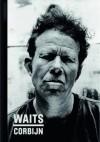 Waits/Corbijn: 77- 11 - Anton Corbijn