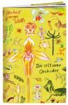 Die seltsame Orchidee - H.G. Wells, Rotraut Susanne Berner, Katja Spitzer, Ursula Spinner