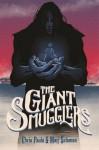 The Giant Smugglers - Matt Solomon, Chris Pauls