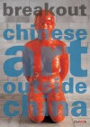 Breakout: Chinese Art Outside China - Melissa Chiu