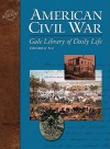 Gale Library Of Daily Life: American Civil War - Steven E. Woodworth