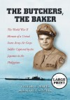 The Butchers, the Baker: The World War II Memoir of a United States Army Air Corps Soldier Captured by the Japanese in the Philippines - Victor L. Mapes, Scott A. Mills