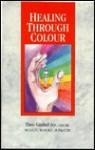 Healing Through Colour - Theo Gimbel