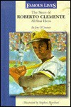 The Story of Roberto Clemente, All-Star Hero - Jim O'Connor