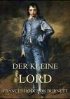 Der kleine Lord: Vollständige Ausgabe mit 20 Illustrationen - Frances Hodgson Burnett, Emmy Becher
