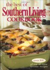 The Best of Southern Living Cookbook: Over 500 of Our All-Time Favorite Recipes - Editors of Southern Living Magazine