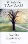 L- ASCOLTA LA MIA VOCE SIGILLATO- SUSANNA TAMARO- MONDOLIBRI--- 2007- CS- ZCS221 - SUSANNA TAMARO