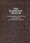 The Harmonic Orator: A Guide to the Phrasing and Rhetoric of the Melody in French Baroque Airs - Patricia Ranum