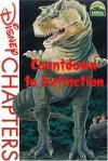Disney Chapters - Animal Kingdom: Countdown to Extinction - Barbara Gaines Winkelman