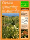 Coastal Gardening in Australia - Elliot, R. Elliot, John Patrick