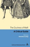 The Duchess of Malfi: A critical guide (Continuum Renaissance Drama) - Christina Luckyj