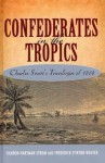 Confederates in the Tropics: Charles Swett's Travelogue of 1868 - Sharon Hartman Strom, Frederick Stirton Weaver
