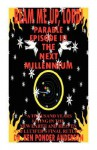The Next Millennium Parable Episode III - Ken Ponder Anderson
