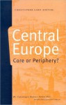 Central Europe: Core or Periphery? - Christopher Lord