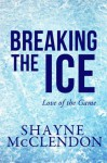 Breaking the Ice - Shayne McClendon