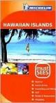 Michelin Must Sees Hawaiian Islands - Michelin Travel Publications, Pamela Wright