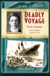 Deadly Voyage: RMS Titanic, Jamie Laidlaw, April 14, 1912 - Hugh Brewster