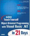 Sams Teach Yourself Object-Oriented Programming with VB.NET in 21 Days - Richard J. Simon