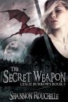 The Secret Weapon, Leslie Burrows, Book 3 - Shannon Rouchelle
