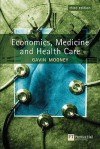 Economics, Medicine, and Health Care - Gavin H. Mooney