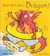 Don't You Dare, Dragon! [With Dragon Finger Puppet] (Activity Books S.) - Annie Kubler