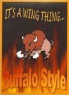 It's a Wing Thing... Buffalo Style - Diane Notto