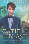 Cutie and the Beast (Fae Out of Water) (Volume 1) - E.J. Russell