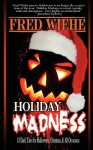 Holiday Madness - Fred Wiehe