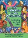 The Shema in the Mezuzah: Listening to Each Other - Sandy Eisenberg Sasso, Joani Keller Rothenberg