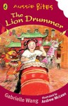 The Lion Drummer - Gabrielle Wang, Andrew McLean