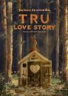 Tru. Love story - Barbara Kosmowska, Emilia Dziubak