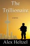 The Trillionaire - Alex Heltzel, Anne Heltzel