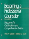 Becoming a Professional Counselor: Preparing for Certification and Comprehensive Exams - Michael D. Lewis